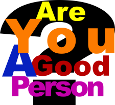 Are You A Good Person?